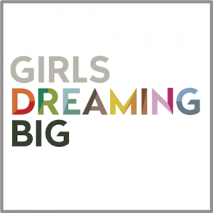Girls Dreaming Big